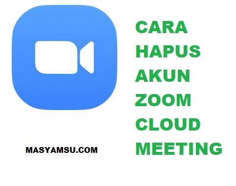 Cara Hapus Akun Zoom Cloud Meeting