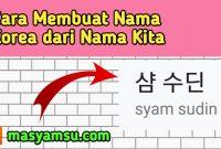 Cara Membuat Nama Korea dari Nama Kita