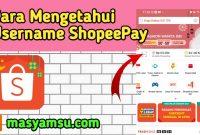 Cara Mengetahui Username ShopeePay Kita