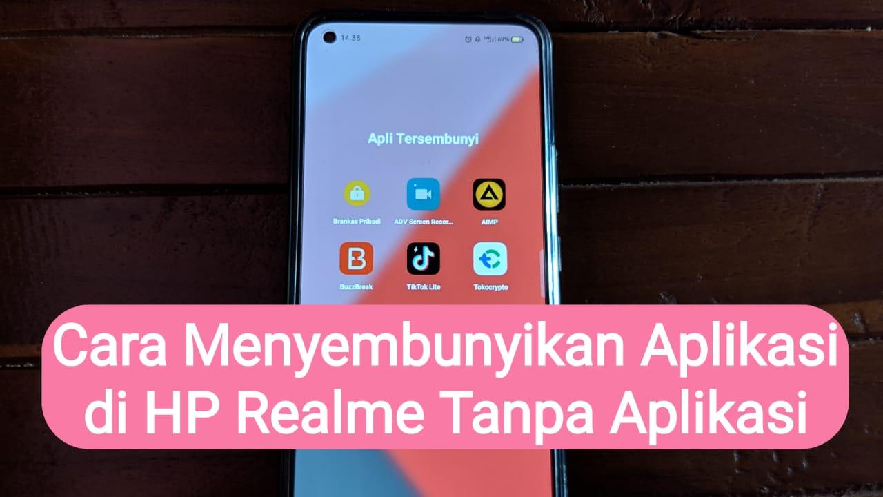 Cara Menyembunyikan Aplikasi di HP Realme Tanpa Aplikasi
